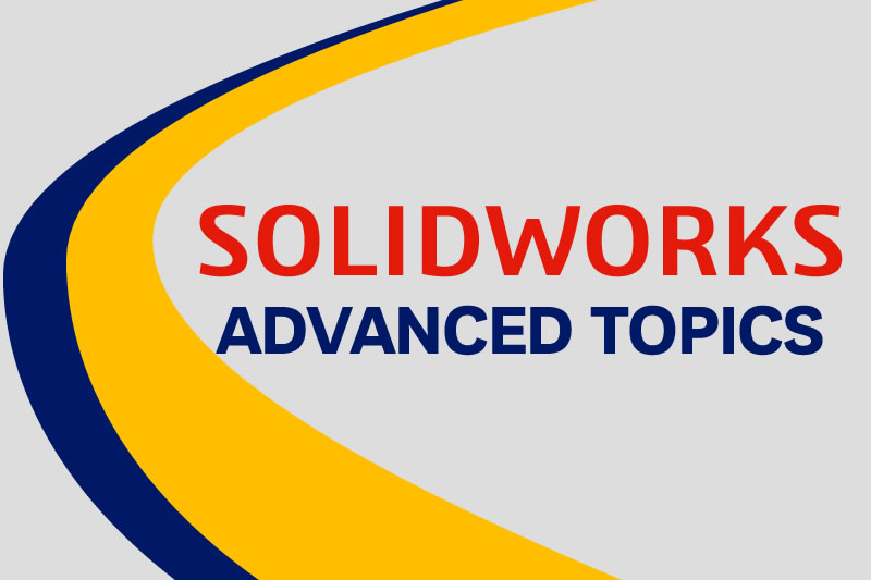 solidworks advanced topics training courses